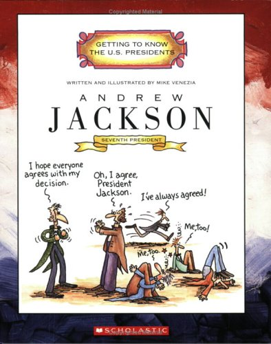 Download Andrew Jackson: Seventh President 1829-1837 (Getting to Know the US Presidents) PDF