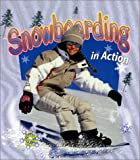 Snowboarding in Action, Bobbie Kalman and John Crossingham, 0778701255