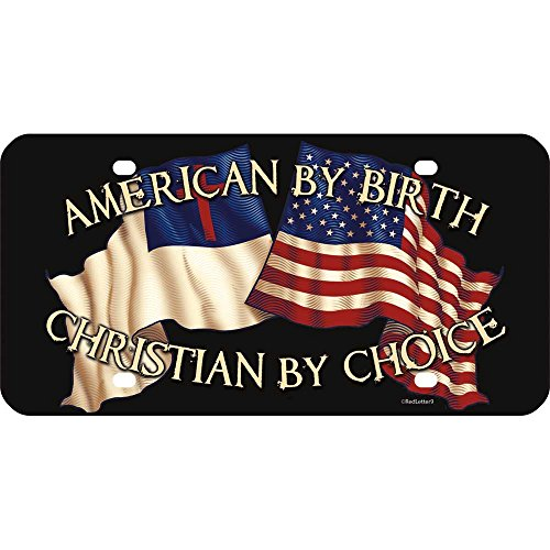 American By Birth Christian By Choice 12 x 6 Inch Plastic License Plate