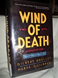 Wind of Death, Gilbert Grellet and Herve Guilbaud, 0930267257
