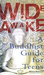 Wide Awake: A Buddhist Guide For Teens by Diana Winston (5-Aug-2003) Paperback