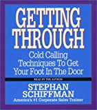 img - for Getting Through: Cold Calling Techniques To Get Your Foot In The Door book / textbook / text book