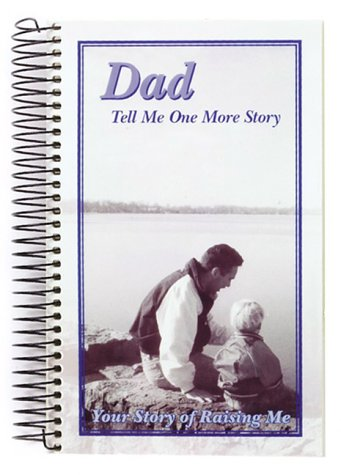 Download Dad, Tell Me One More Story: Your Story of Raising Me pdf