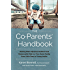 The Co-Parents' Handbook: Raising Well-Adjusted, Resilient, and Resourceful Kids in a Two-Home Family from Little Ones to Young Adults