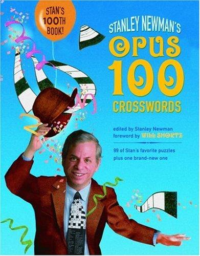 Read Online Stanley Newman's Opus 100 Crosswords (Other) PDF