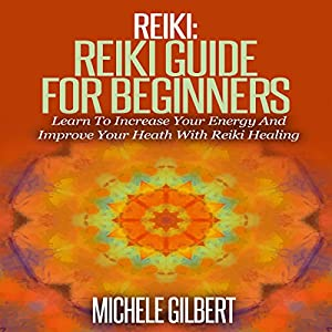 Reiki: Reiki Guide for Beginners | Livre audio