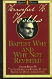 img - for Baptist Why and Why Not Revisited (Library of Baptist Classics) book / textbook / text book