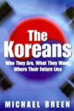 The Koreans, Michael Breen, 0312242115