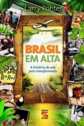 Brasil em Alta. a Historia de Um Pais Transformado