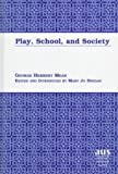 Play, School and Society, Mead, George Herbert, 0820438235