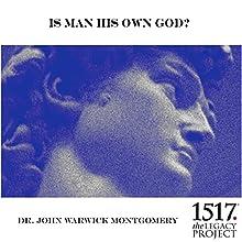 Is Man His Own God? Discours Auteur(s) : John Warwick Montgomery Narrateur(s) : John Warwick Montgomery