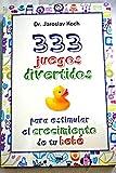img - for 333 juegos divertidos para estimular el crecimiento de tu beb  book / textbook / text book