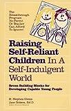 Raising Self-Reliant Children in a Self-Indulgent World, H. Stephen Glenn and Jane Nelsen, 0914629921