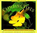 img - for Climbing Vines: Simple Secrets for Glorious Gardens (A Garden Style Book) book / textbook / text book