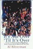 It's Not over 'Till It's Over, Al Silverman, 158567317X