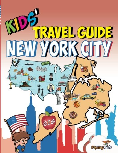 Kids' Travel Guide - New York City: The fun way to discover New York City - especially for kids (Kids' Travel Guide series)