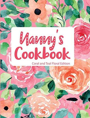 Nanny's Cookbook Coral and Teal Floral Edition by Pickled Pepper Press