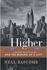 Higher: A Historic Race to the Sky and the Making of a City Kindle Edition