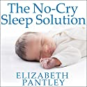 The No-Cry Sleep Solution: Gentle Ways to Help Your Baby Sleep Through the Night Audiobook by Elizabeth Pantley Narrated by Susan Ericksen