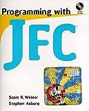 Programming with JFC, Scott R. Weiner and Stephen Asbury, 0471247316