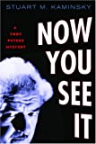 Front cover for the book Now You See It by Stuart M. Kaminsky