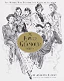 The Power of Glamour: The Women Who Defined the Magic of Stardom