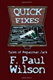 img - for Quick Fixes: Tales of Repairman Jack by Wilson, F. Paul (11/2/2011) book / textbook / text book