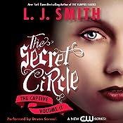 Secret Circle, Volume II: The Captive | L. J. Smith