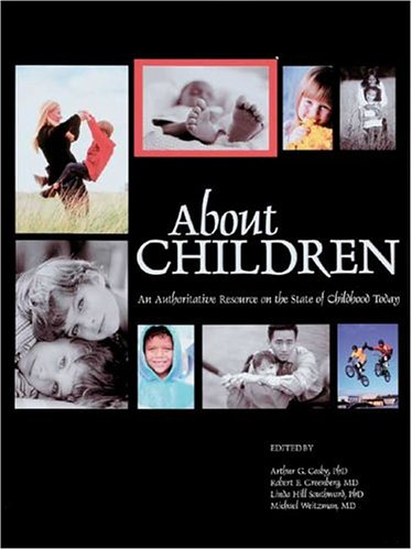 About Children: An Authoritative Resource on the State of Childhood Today -