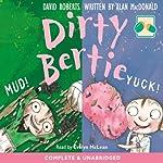 Dirty Bertie: Mud! & Yuk! | David Roberts,Alan McDonald
