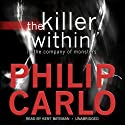 The Killer Within: In the Company of Monsters Audiobook by Philip Carlo Narrated by Kent Bateman