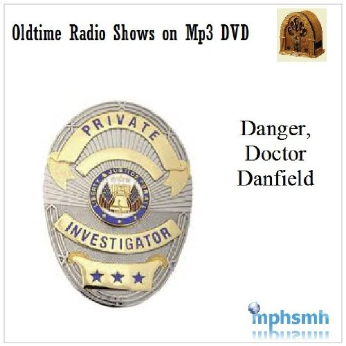 Danger, Doctor Danfield Old Time Radio (OTR) series (1946-1947) Mp3 DVD 26 episodes