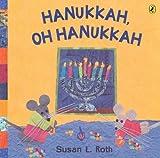 Hanukkah, Oh Hanukkah, Susan L. Roth, 0142407011