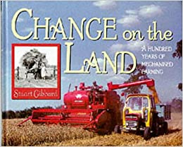 Change on the Land: A Hundred Years of Mechanised Farming