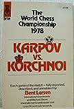 img - for Karpov Vs. Korchnoi: World Chess Championship, 1978 book / textbook / text book