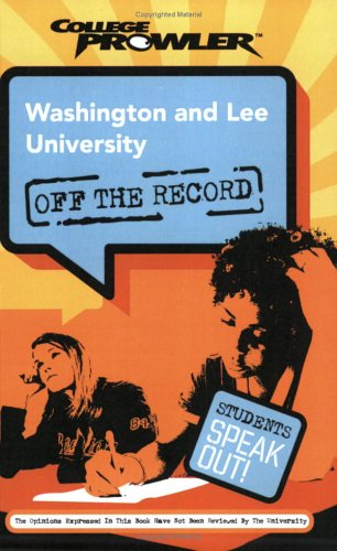 Washington and Lee University: Off the Record (College Prowler) (College Prowler: Washington & Lee University Off the Record)