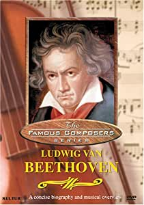 Famous Composers - Ludwig Van Beethoven