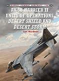AV-8B Harrier II Units of Operation Desert Shield and Desert Storm, Lon Nordeen, 1849084440