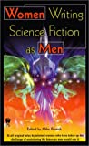 img - for Women Writing Science Fiction As Men (Daw Science Fiction) book / textbook / text book