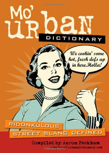 : Ridonkulous Street Slang Defined ()