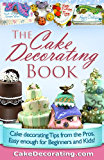 The Cake Decorating Book