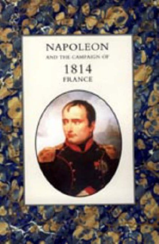 Napoleon and the Campaign of 1814 - France 2004 pdf epub