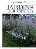 Image de Gardens & Bouquets (Le Best of Elle Deco, No 2)