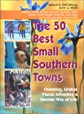 The 50 Best Small Southern Towns, Gerald W. Sweitzer and Kathy M. Fields, 156145253X
