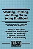 img - for Smoking, Drinking, and Drug Use in Young Adulthood: The Impacts of New Freedoms and New Responsibilities (Research Monographs in Adolescence Series) book / textbook / text book