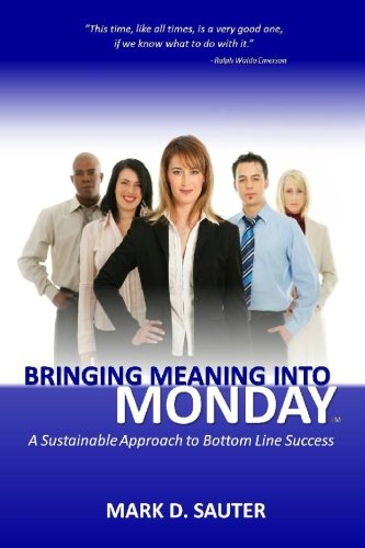 (Bringing Meaning Into Monday: A Sustainable Approach to Bottom Line Success)