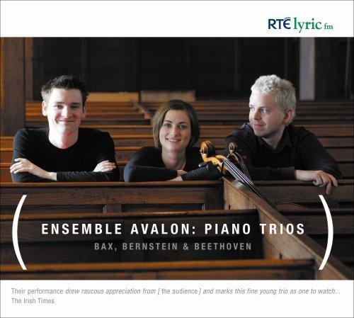 Ensemble Avalon: Piano Trios. Bax, Bernstein & Beethoven by Ioana Petcu-Colan - Piano Avalon