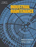 Bundle: Industrial Maintenance + Workbook : Industrial Maintenance + Workbook, Brumbach and Brumbach, Michael E., 1401875750
