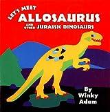 Dinosaur Board Books Lets Meet Allosaurus And Other Jurassic Dinosaurs