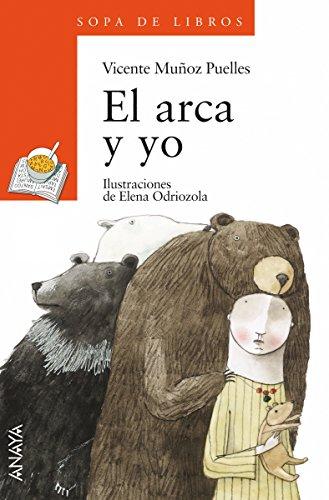 El arca y yo (Literatura Infantil (6-11 Años) - Premio Anaya (Infantil)) (Spanish Edition)